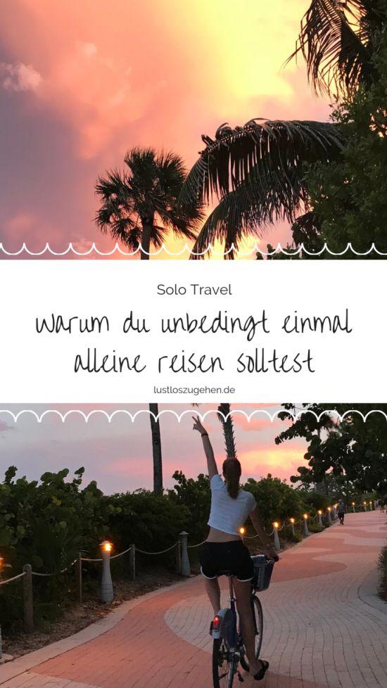 Warum du unbedingt alleine reisen solltest.