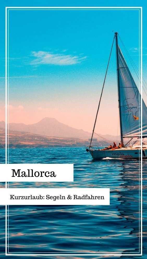 Kurzurlaub auf Mallorca: Segeln und Radfahren.
